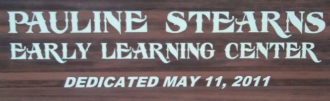 PAULINE STEARNS EARLY LEARNING CENTER Dedicated May 11th 2011